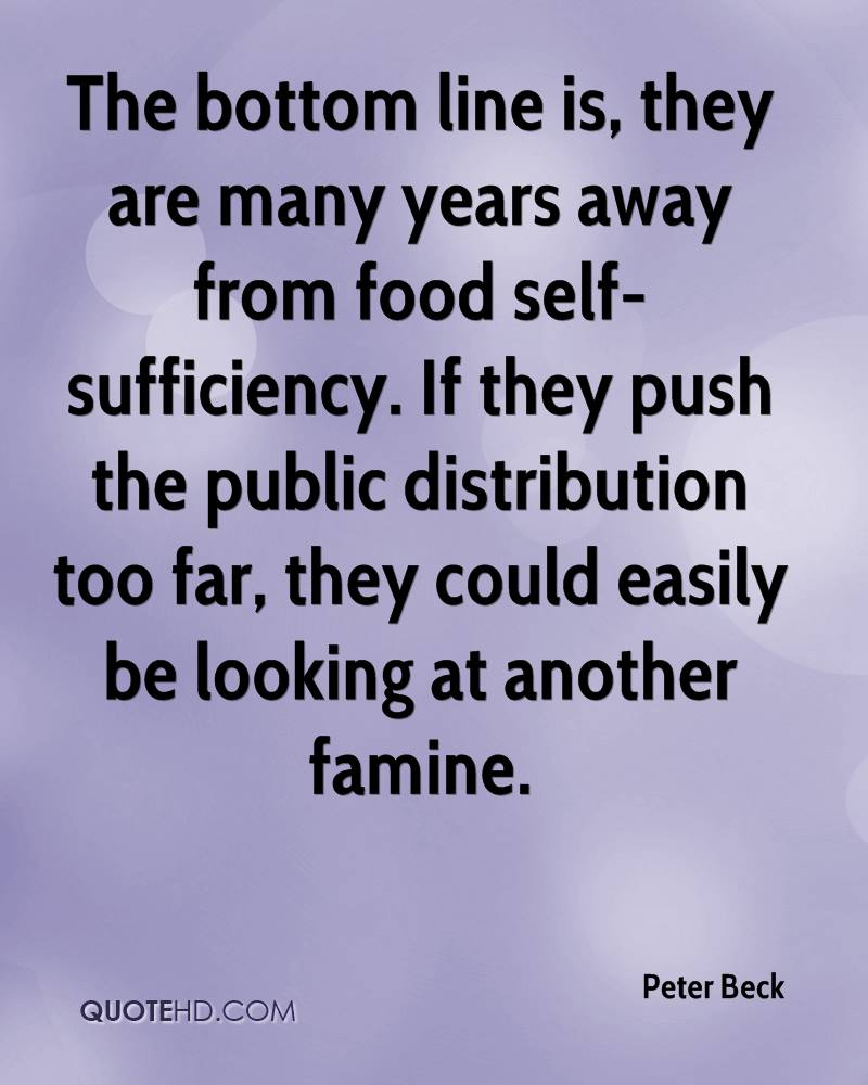 The bottom line is, they are many years away from food self-sufficiency. If they push the public distribution too far, they could easily be looking at another famine.