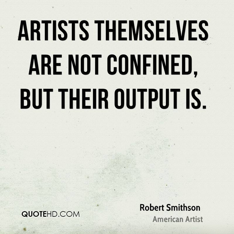 Artists themselves are not confined, but their output is.