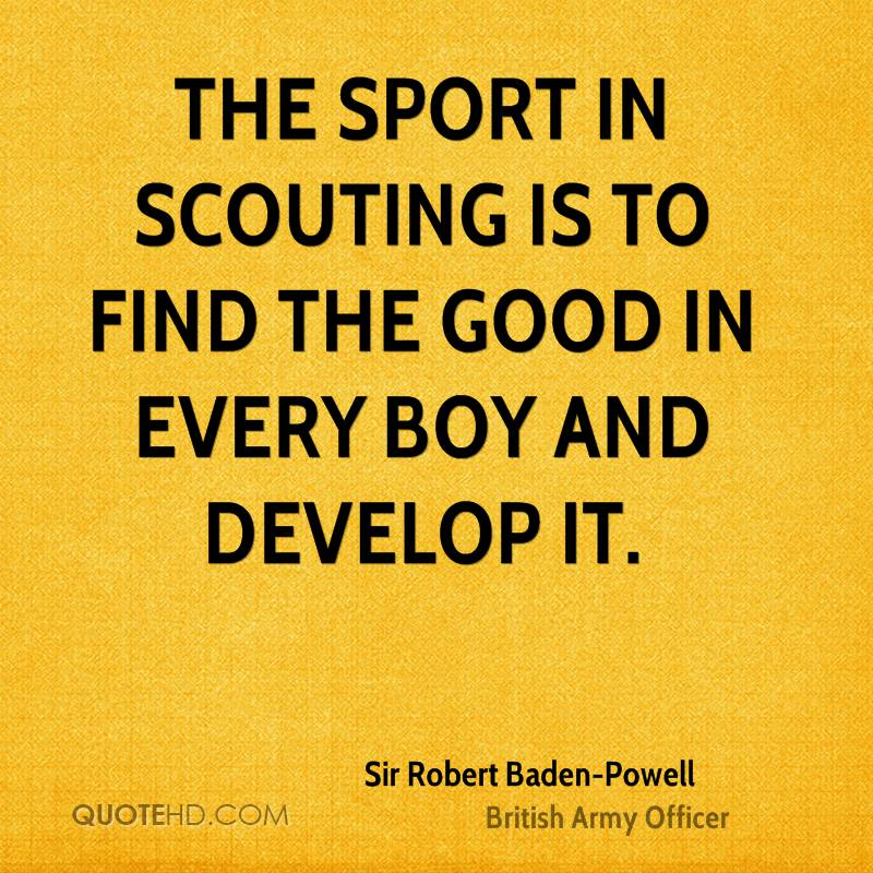 Boy Scout Essay With Quotes: Sir Robert Baden-Powell Quotes