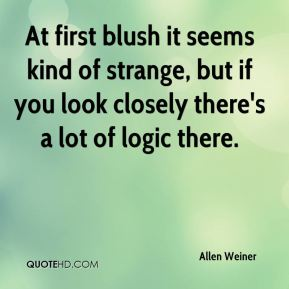 Allen Weiner - At first blush it seems kind of strange, but if you look closely there's a lot of logic there.