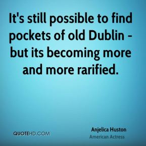 It's still possible to find pockets of old Dublin - but its becoming more and more rarified.