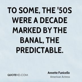 To some, the '50s were a decade marked by the banal, the predictable.