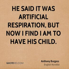 He said it was artificial respiration, but now I find I am to have his child.