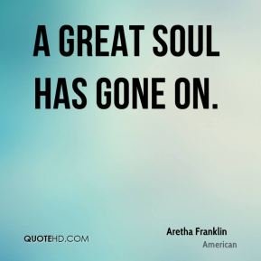 a great soul has gone on.