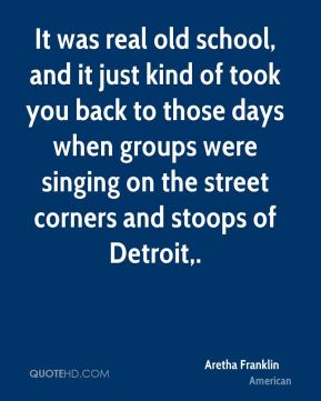 It was real old school, and it just kind of took you back to those days when groups were singing on the street corners and stoops of Detroit.