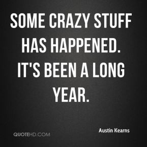 Some crazy stuff has happened. It's been a long year.