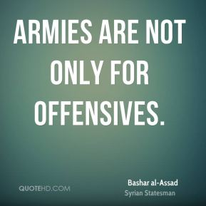 Armies are not only for offensives.