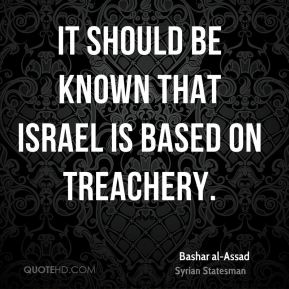It should be known that Israel is based on treachery.