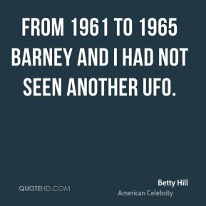 From 1961 to 1965 Barney and I had not seen another UFO.