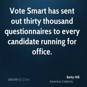 Vote Smart has sent out thirty thousand questionnaires to every candidate running for office.