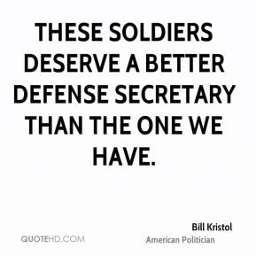 Bill Kristol - These soldiers deserve a better defense secretary than the one we have.