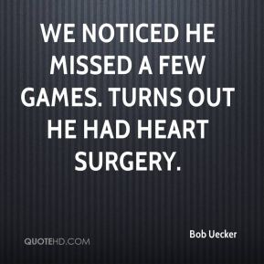 We noticed he missed a few games. Turns out he had heart surgery.