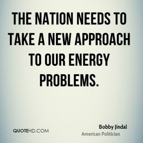 The Nation needs to take a new approach to our energy problems.