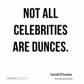 Not all celebrities are dunces.