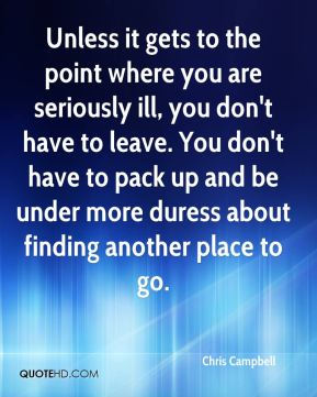 Unless it gets to the point where you are seriously ill, you don't have to leave. You don't have to pack up and be under more duress about finding another place to go.