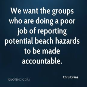 We want the groups who are doing a poor job of reporting potential beach hazards to be made accountable.