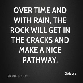 Chris Lee - Over time and with rain, the rock will get in the cracks and make a nice pathway.