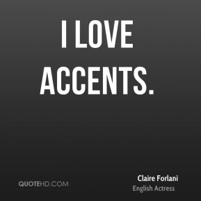 I love accents.