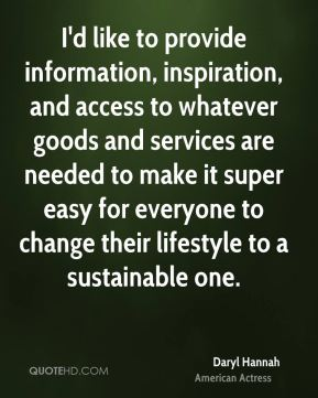 I'd like to provide information, inspiration, and access to whatever goods and services are needed to make it super easy for everyone to change their lifestyle to a sustainable one.