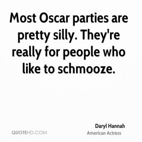 Most Oscar parties are pretty silly. They're really for people who like to schmooze.