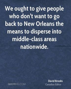We ought to give people who don't want to go back to New Orleans the means to disperse into middle-class areas nationwide.