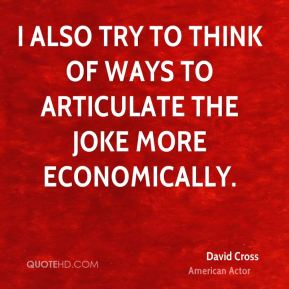 I also try to think of ways to articulate the joke more economically.