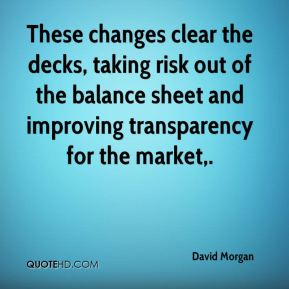 These changes clear the decks, taking risk out of the balance sheet and improving transparency for the market.