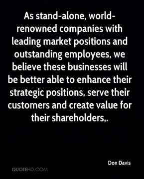 Don Davis - As stand-alone, world-renowned companies with leading market positions and outstanding employees, we believe these businesses will be better able to enhance their strategic positions, serve their customers and create value for their shareholders.