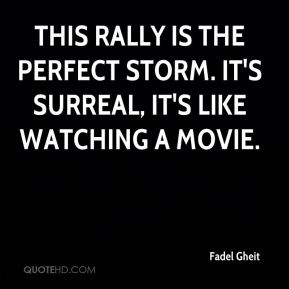 This rally is the perfect storm. It's surreal, it's like watching a movie.