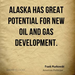 Alaska has great potential for new oil and gas development.