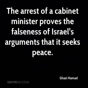 Ghazi Hamad - The arrest of a cabinet minister proves the falseness of Israel's arguments that it seeks peace.