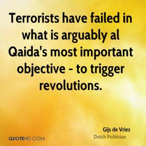 Terrorists have failed in what is arguably al Qaida's most important objective - to trigger revolutions.