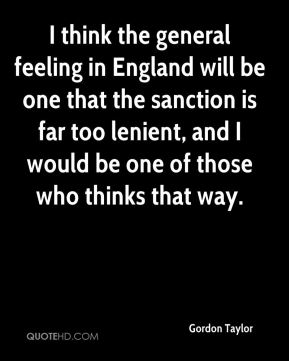 Gordon Taylor - I think the general feeling in England will be one that the sanction is far too lenient, and I would be one of those who thinks that way.