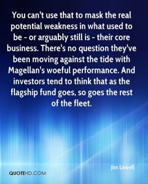 You can't use that to mask the real potential weakness in what used to be - or arguably still is - their core business. There's no question they've been moving against the tide with Magellan's woeful performance. And investors tend to think that as the flagship fund goes, so goes the rest of the fleet.