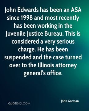 John Edwards has been an ASA since 1998 and most recently has been working in the Juvenile Justice Bureau. This is considered a very serious charge. He has been suspended and the case turned over to the Illinois attorney general's office.