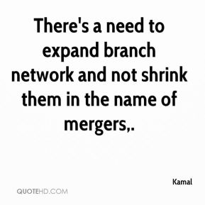 There's a need to expand branch network and not shrink them in the name of mergers.