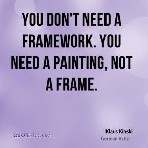 You don't need a framework. You need a painting, not a frame.