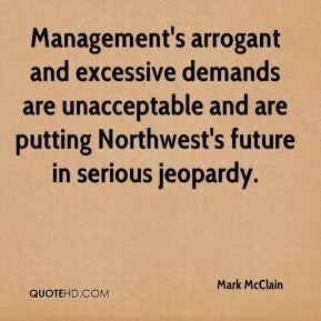 Mark McClain  - Management's arrogant and excessive demands are unacceptable and are putting Northwest's future in serious jeopardy.