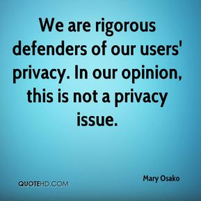 Mary Osako  - We are rigorous defenders of our users' privacy. In our opinion, this is not a privacy issue.