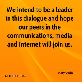 Mary Osako  - We intend to be a leader in this dialogue and hope our peers in the communications, media and Internet will join us.