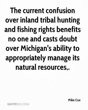 The current confusion over inland tribal hunting and fishing rights benefits no one and casts doubt over Michigan's ability to appropriately manage its natural resources.