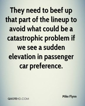 They need to beef up that part of the lineup to avoid what could be a catastrophic problem if we see a sudden elevation in passenger car preference.