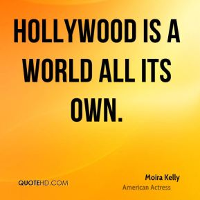 Hollywood is a world all its own.