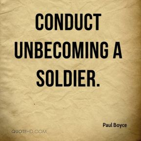 Paul Boyce  - conduct unbecoming a soldier.