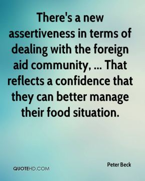 There's a new assertiveness in terms of dealing with the foreign aid community, ... That reflects a confidence that they can better manage their food situation.