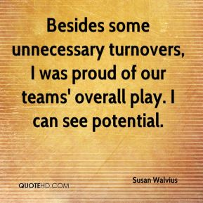 Besides some unnecessary turnovers, I was proud of our teams' overall play. I can see potential.
