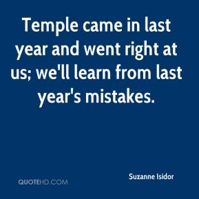 Suzanne Isidor  - Temple came in last year and went right at us; we'll learn from last year's mistakes.