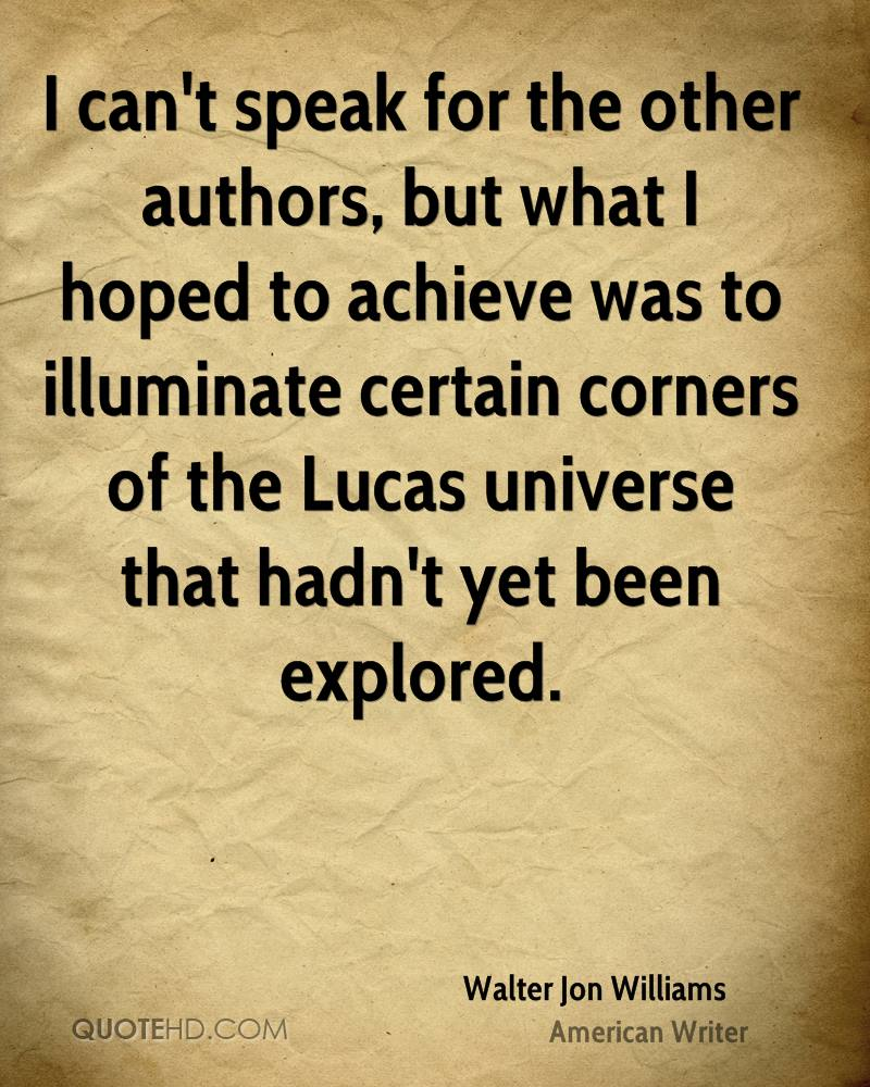 I can't speak for the other authors, but what I hoped to achieve was to illuminate certain corners of the Lucas universe that hadn't yet been explored.