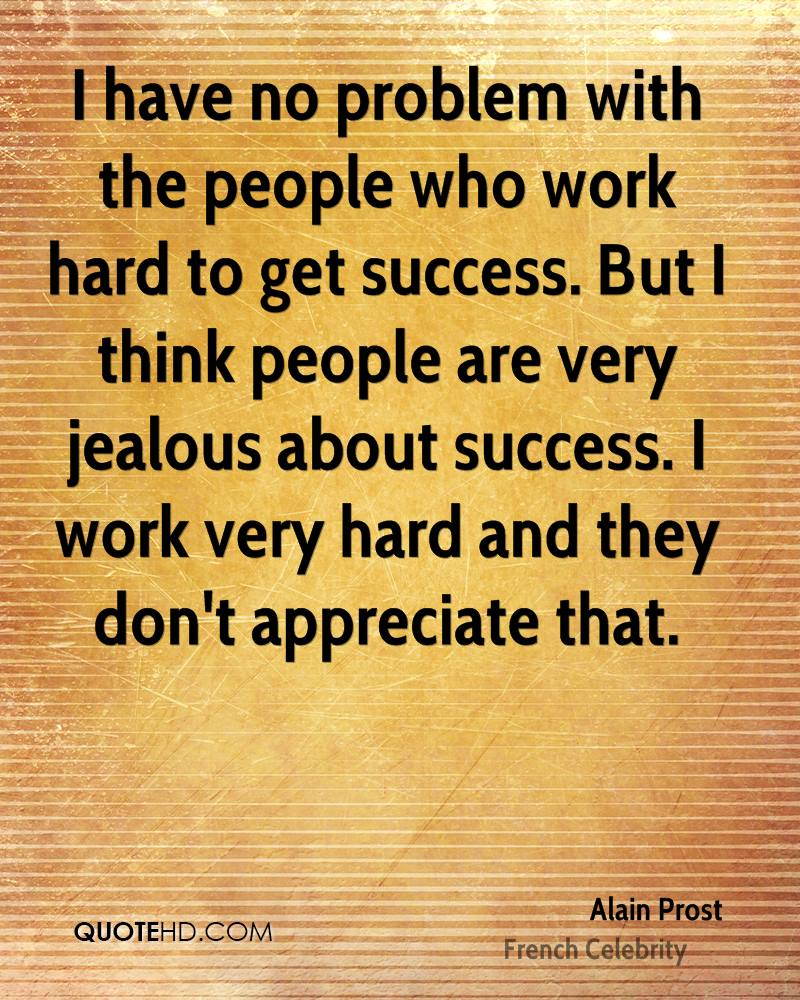 Quotes About Jealous People Alain Prost Work Quotes  Quotehd
