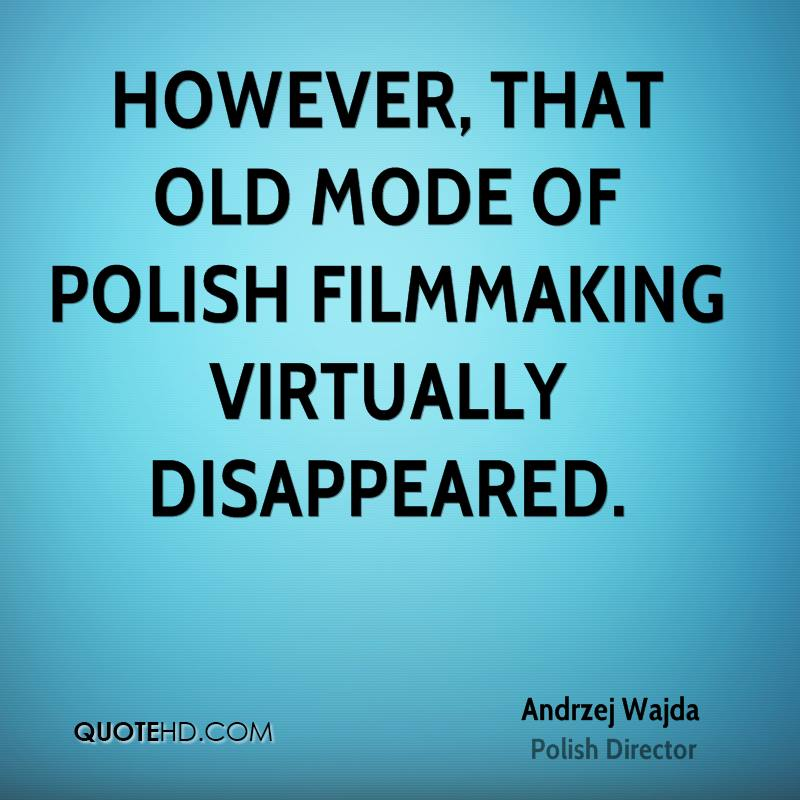 However, that old mode of Polish filmmaking virtually disappeared.